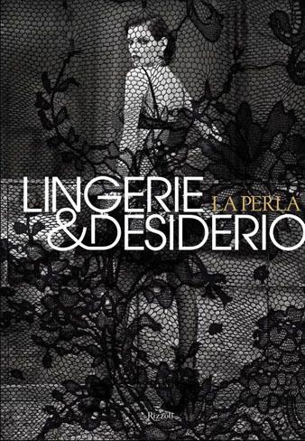 """""""Lingerie & Desire"""", el primer libro de La Perla"""