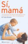 ¡Sí, mamá!, soluciones eficaces para que tus hijos se porten bien