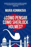 [Libros que nos inspiran] 'Cómo pensar como Sherlock Holmes' de Maria Konnikova