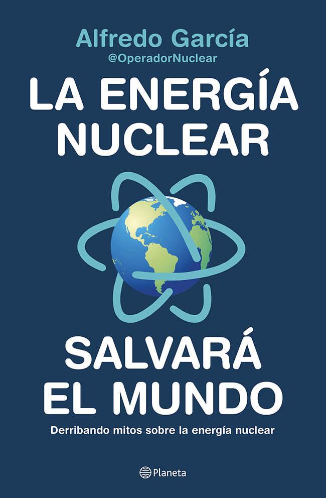 La energía nuclear salvará el mundo: Derribando mitos sobre la energía nuclear