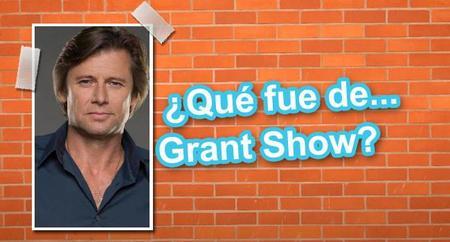 ¿Qué fue de... Grant Show?