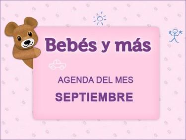 Agenda del mes en Bebés y más (septiembre 2012)