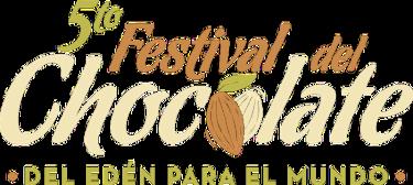 """5to Festival del Chocolate """"Del Edén para el mundo"""""""