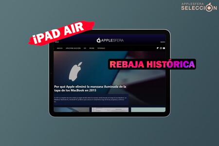 Rebaja histórica del iPad Air (2020) Cellular con 64 GB: baja su precio 140 euros en Amazon, alcanzando su mínimo