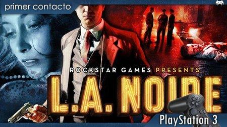 'L.A. Noire'. Primer contacto