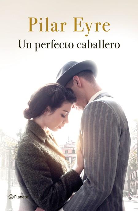 Portada Un Perfecto Caballero Pilar Eyre 201909171547