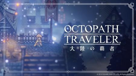 Primer tráiler de Octopath Traveler: Contender of the Continent. El exquisito RPG en 2D-HD llegará a móviles este mismo año