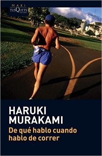 Libro: De que hablo cuando hablo de correr