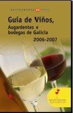 Guía de Vinos, Aguardientes de orujo y bodegas de Galicia 2006-2007