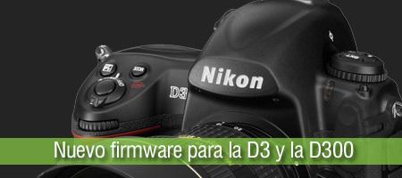 Nuevo firmware para la D3 y la D300