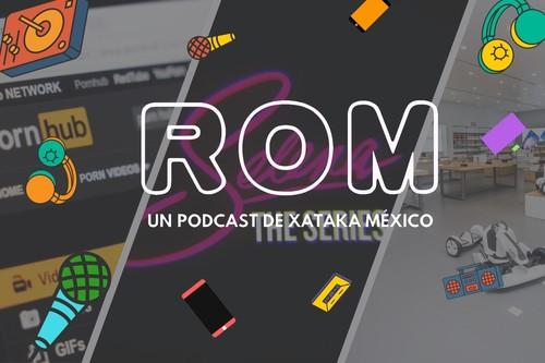 ROM #17: Visitamos la primera tienda de Xiaomi y las busquedas peculiares en sitios de adultos en México