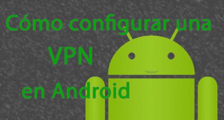 Cómo configurar una VPN IPSec en Android