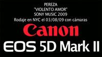 Violento Amor, videoclip de Pereza grabado con una Canon 5D Mark II