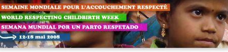 Semana mundial por un parto respetado: del 8 al 12 de mayo 2008 en Mexico y Argentina