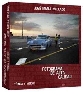 Fotografía de alta calidad. Técnica y método, el nuevo libro de Mellado