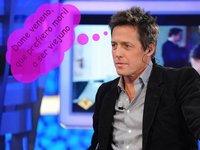 Hugh Grant: Dame veneno que quiero 'moril'