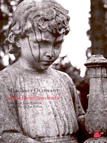 Margaret Oliphant nos habla de 'Una ciudad asediada'