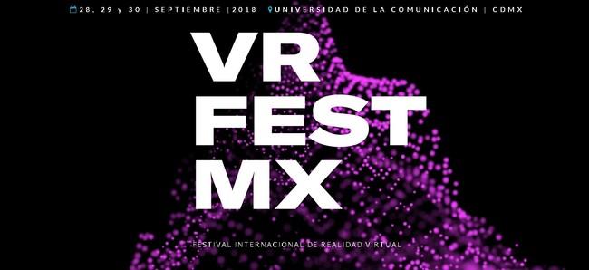 VR Fest Mx 2018: tres días y 26 ponentes para el tercer festival internacional de realidad virtual de México
