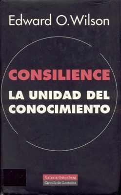 'Consilience: la unidad del conocimiento' de Edward O. Wilson