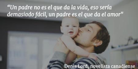 Las 15 Frases Mas Bellas Sobre La Paternidad