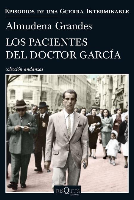 Los Pacientes El Doctor Garcia Almudena Grandes Portada