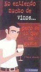 No entiendo mucho de vinos
