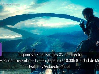Jugamos en directo a Final Fantasy XV a las 17h (las 10:00h en Ciudad de México) [finalizado]