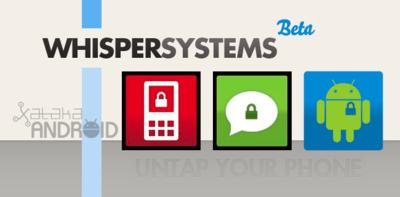 Whisper Systems, velando por la confidencialidad de tus conversaciones y la información almacenada en tu móvil