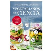 """""""Vegetarianos con ciencia"""": derribando los mitos del vegetarianismo"""