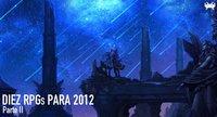 Diez RPGs que espero para 2012 (Parte II)