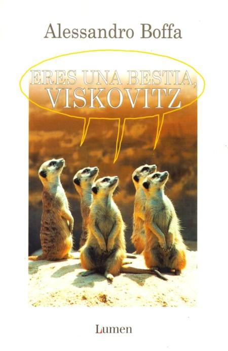 Eres Una Bestia Viskovitz Lumen