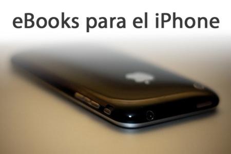 Tres opciones para usar el iPhone como lector de libros electrónicos