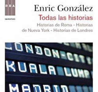 """Todas las historias"", de Enric González"