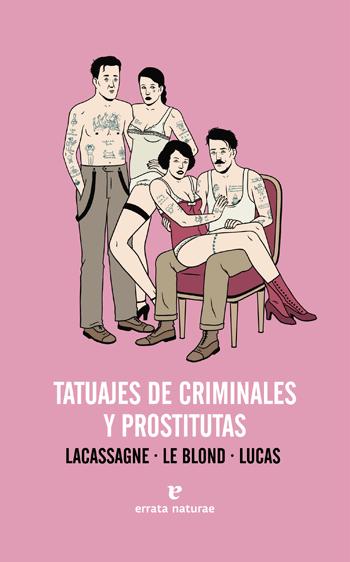'Tatuajes de criminales y prostitutas' de Lacassagne, Leblond y Lucas
