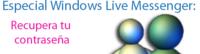 Windows Live Messenger: Recupera tu contraseña olvidada