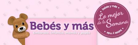 Lo más destacado de Bebés y Más: del 14 al 20 de Abril