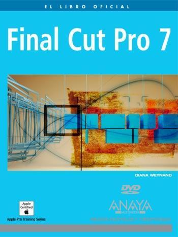 Final Cut Pro 7, el libro oficial ahora traducido a español por Anaya