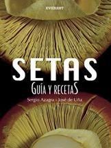 Setas, guía y recetas de Sergio Azagra opta por el Premio Gourmand de Libros de Cocina en la categoría de Mejor Fotografía