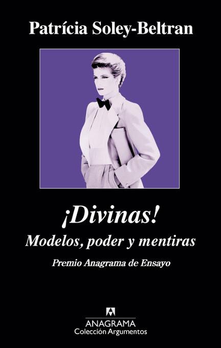Divinas Modelos Poder Y Mentiras Patricia Soley Beltran