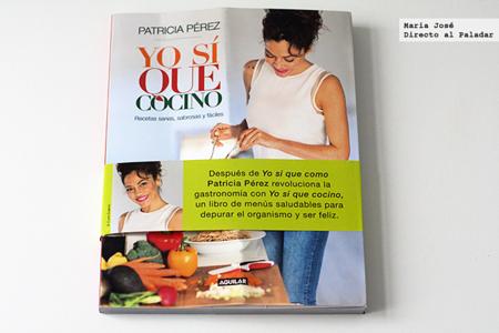 Yo sí que cocino. Libro de recetas de Patricia Pérez