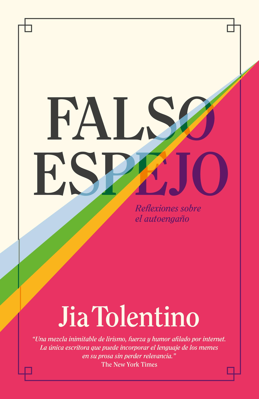 Falso espejo, Jia Tolentino