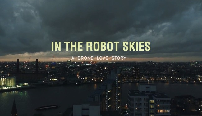 In The Robot Skies A Drone Love Story