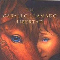 'Un caballo llamado libertad' de Pam Muñoz