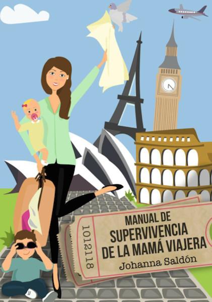 """""""Manual de supervivencia de la mamá viajera' te anima a viajar en familia"""