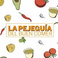 La Pejeguía del buen comer, una manera de sobrevivir a la campaña electoral con el buen sazón de la comida mexicana