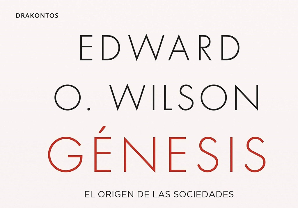 Libros que nos inspiran: 'Génesis: el origen de las sociedades' de Edward O. Wilson