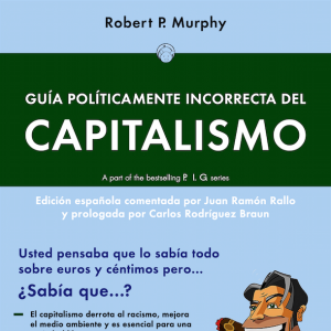 Guia politicamente incorrecta del capitalismo, de Robert P. Murphy