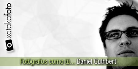 Fotógrafos como tú: Daniel Cuthbert