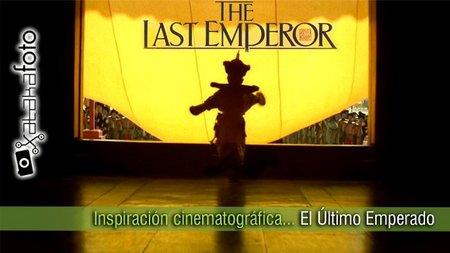Inspiración cinematográfica... El Último Emperador