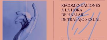 """""""El trabajo sexual no es ilegal ni indigno"""": así es la guía responsable elaborada por Amarna Miller"""